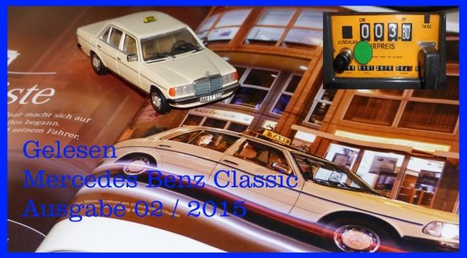 Mercedes-Benz Classic Ausgabe 02-2015. Das Mercedes W 123 Taxi