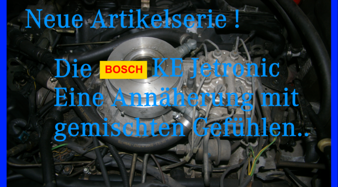 Die Bosch KE Jetronic Teil II